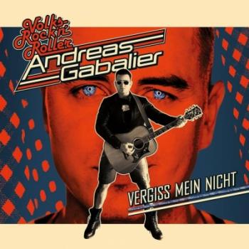 """Andreas Gabalier – der österreichische VolksRock'n'Roller der letzten Jahre setzt mit """"Vergiss mein Nicht"""" zum neuen Höhenflug an !!"""